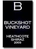 铅弹酒庄西拉干红葡萄酒(Buckshot Vineyard Shiraz, Heathcote, Australia)