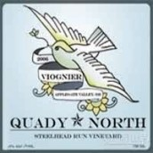 Quady North Steelhead Run Vineyard Viognier,Applegate Valley...