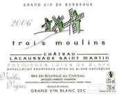 拉卡赛德圣马丁酒庄三穆兰干白葡萄酒(Chateau Lacaussade Saint-Martin 'Trois Moulins' Blanc Sec, Premieres Cotes de Blaye, France)