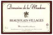 圣女酒庄博若莱村庄级干红葡萄酒(Domaine de la Madone Beaujolais Villages,Beaujolais,France)