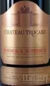 乔卡酒庄红葡萄酒(Chateau Trocard,Bordeaux Superieur,France)