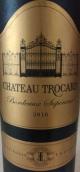 乔卡酒庄红葡萄酒(Chateau Trocard, Bordeaux Superieur, France)