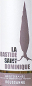 圣多米尼克瑚珊干白葡萄酒(La Bastide Saint Dominique Roussanne,IGP Mediterranee,France)