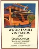 Wood Family Vineyards Chardonnay Para Mas Amigas,Livermore ...