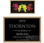 桑顿酒庄麝香干白葡萄酒(Thornton Winery Moscato,Temecula Valley,USA)