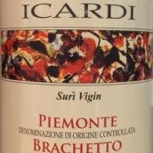 伊卡迪布拉凯多干红葡萄酒(Icardi Suri Vigin Piemonte Brachetto,Piedmont,Italy)