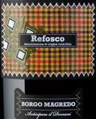玛格丽朵酒庄莱弗斯科干红葡萄酒(Borgo Magredo Refosco, Friuli-Venezia Giulia, Italy)