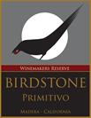 鸟与石酿酒师珍藏普里米蒂沃红葡萄酒(Birdstone Winery Winemaker's Reserve Primitivo,Madeira,USA)