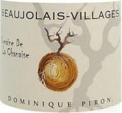 多米尼克•皮龙博若莱村香奈园干红葡萄酒(Dominique Piron Domaine de la Chanaise Beaujolais Villages,...)