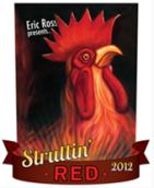 埃里克·罗斯酒庄神气红系列混酿干红葡萄酒(Eric Ross Winery Struttin' Red,Sonoma County,USA)