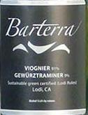 巴特拉洛迪维欧尼-琼瑶浆混酿干白葡萄酒(Barterra Lodi Viognier-Gewurztraminer,California,USA)